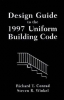 Conrad, Richard T.,Design Guide to the 1997 Uniform Building Code