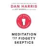 Harris, Dan,   Warren, Jeffrey,   Adler, Carlye,Meditation for Fidgety Skeptics