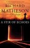 Matheson, Richard,A Stir of Echoes