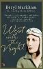 Markham, Beryl,West with the Night
