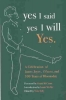 Yes I Said Yes I Will Yes.,A Celebration of James Joyce, Ulysses, and 100 Years of Bloomsday