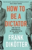 Dikotter Frank,How to Be a Dictator