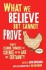 Brockman, John,What We Believe But Cannot Prove