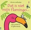 ,<b>Dit is niet mijn flamingo...</b>