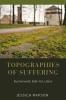 Jessica Rapson,Topographies of Suffering