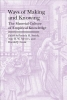 Pamela H. Smith,   Amy R.w. Meyers,   Harold J. Cook,Ways of Making and Knowing - The Material Culture of Empirical Knowledge