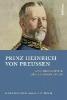 Mirbach, Ernst Dietrich Baron von,Prinz Heinrich von Preußen