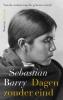 <b>Sebastian  Barry</b>,Dagen zonder eind