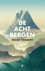 <b>Paolo  Cognetti</b>,De acht bergen