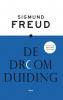 <b>Sigmund  Freud</b>,De droomduiding,