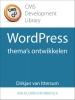 Dirkjan van Ittersum,CMS Development Library: WordPress-thema`s bouwen