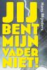 <b>Hans  Mijnders</b>,Jij bent mijn vader niet!