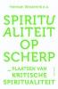 ,<b>Spiritualiteit op scherp</b>