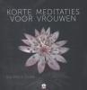Sue  Patton Thoele,Korte meditaties voor vrouwen