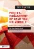 Roel  Riepma Bert  Hedeman,Projectmanagement op basis van ICB versie 4 –4de geheel herziene druk – IPMA B, IPMA C, IPMA-D , IPMA PMO
