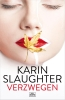 <b>Karin  Slaughter</b>,Verzwegen