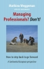 Mathieu  Weggeman, Cees  Hoedemakers,Managing professionals? Don`t!