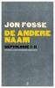 Jon  Fosse ,De andere naam