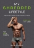 <b>Merijn  Schoeber, Sander  Roex, Rowan van der Voort</b>,My shredded lifestyle