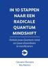 <b>Giovanni  Eleonora, Roy  Martina</b>,In 10 stappen naar een radicale Quantum Mindshift