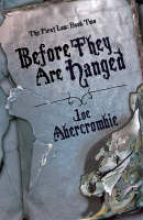 Joe,Abercrombie Before They Are Hanged