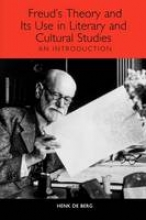 Berg, Henk de Freud`s Theory and Its Use in Literary and Cultural Studies: An Introduction
