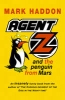 Mark Haddon,Agent Z and the Penguin from Mars