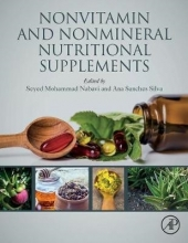 Seyed Mohammad (University of Medical Sciences, Tehran, Iran) Nabavi,   Ana (National Institute of Agrarian and Veterinary Research, Portugal) Sanches Silva Nonvitamin and Nonmineral Nutritional Supplements