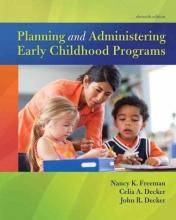 Freeman, Nancy K.,   Decker, Celia A.,   Decker, John R. Planning and Administering Early Childhood Programs