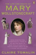 Tomalin, Claire Life and Death of Mary Wollstonecraft