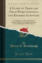 Brumbaugh, Martin G. A Guide to Track and Field Work Contests and Kindred Activities