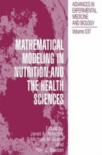 Janet A. Novotny,   Michael H. Green,   Ray C. Boston Mathematical Modeling in Nutrition and the Health Sciences
