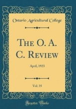 College, Ontario Agricultural The O. A. C. Review, Vol. 35