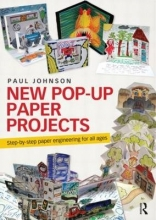 Paul Johnson New Pop-Up Paper Projects