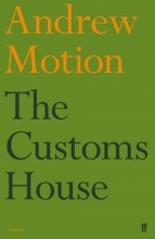 Sir Andrew Motion The Customs House