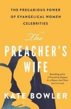 Kate Bowler The Preacher`s Wife
