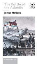 Holland, James Battle of the Atlantic: Book 3 of the Ladybird Expert Histor