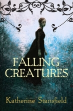 Stansfield, Katherine Falling Creatures