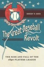 Ross, Robert B. The Great Baseball Revolt