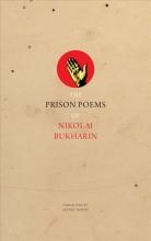 Bukharin, Nikolai The Prison Poems of Nikolai Bukharin