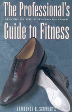 Lawrence D. Schwartz The Professional`s Guide to Fitness