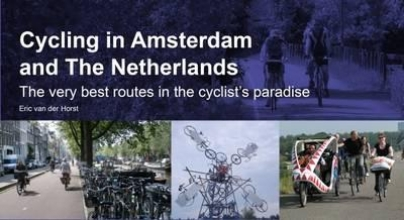 Eric van der Horst Cycling in Amsterdam and the Netherlands