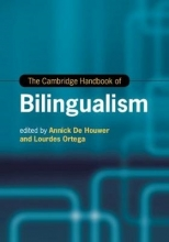 Annick (Universitat Erfurt, Germany) De Houwer,   Lourdes (Georgetown University, Washington DC) Ortega The Cambridge Handbook of Bilingualism