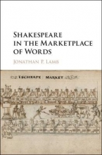 Lamb, Jonathan P Shakespeare in the Marketplace of Words