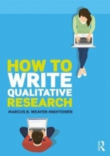 Marcus B. Weaver-Hightower How to Write Qualitative Research