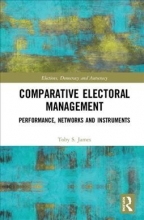 Toby S. (University of East Anglia) James Comparative Electoral Management