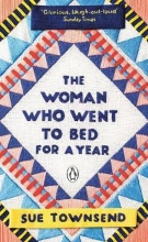 Sue Townsend, The Woman who Went to Bed for a Year