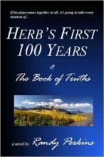 Perkins, Randy Herb`s First 100 Years & The Book of Truths
