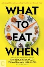Michael F., M.D. Roizen,   Michael Crupain What to Eat When
