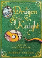 Sabuda, Robert Dragon & the Knight
